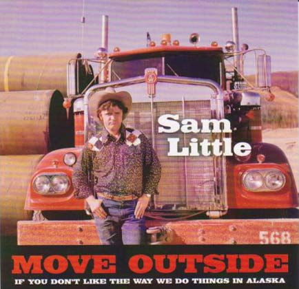 Move outside if you don't like the way we do things in Alaska Album Cover